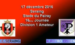 RFC SERAING – PATRO – ce 16 Décembre 2016 – 16ème journée