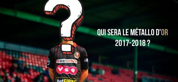 "Qui sera le ""Métallo d'or"" de la saison 2017-2018 ?"
